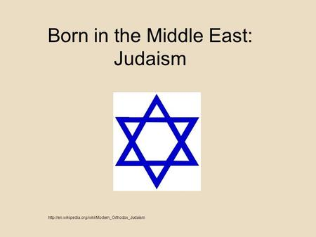 Born in the Middle East: Judaism