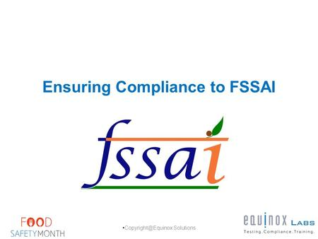 Ensuring Compliance to FSSAI Solutions.