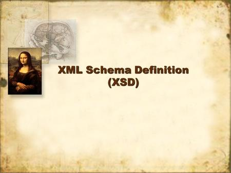 XML Schema Definition (XSD). Definition of a Schema It is a model for describing the structure and content of data The XML Schema was developed as a content.