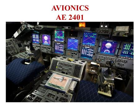 AVIONICS AE 2401. About the Course  Avionics engineers work in the aerospace industry. Their work encompasses tasks related to designing and programming.