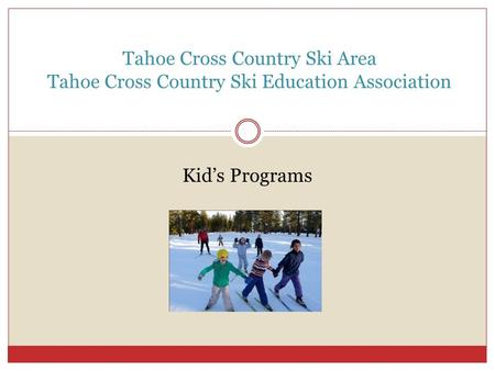 Tahoe Cross Country Ski Area Tahoe Cross Country Ski Education Association Kid's Programs.