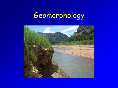 Geomorphology. Lake Formation graben- downfaulted trough; e.g. Lake Tahoe caldera- subsidence of magma chamber; e.g. Crater Lake, OR Landslides glacial.