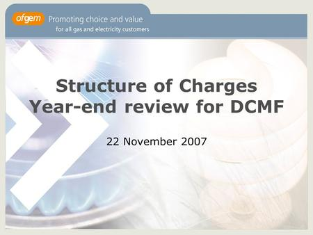 Structure of Charges Year-end review for DCMF 22 November 2007.