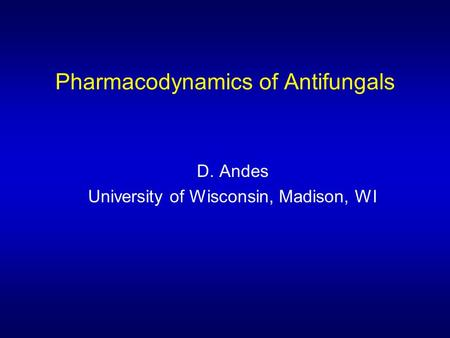 Pharmacodynamics of Antifungals