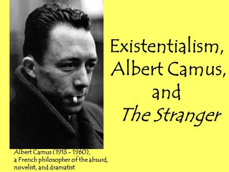existentialism in camus the stranger 2 essay