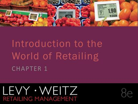 Retailing Management 8e© The McGraw-Hill Companies, All rights reserved. 1 - 1 CHAPTER 2CHAPTER 1 Introduction to the World of Retailing CHAPTER 1.