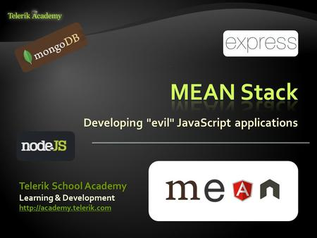 Developing evil JavaScript applications Learning & Development  Telerik School Academy.