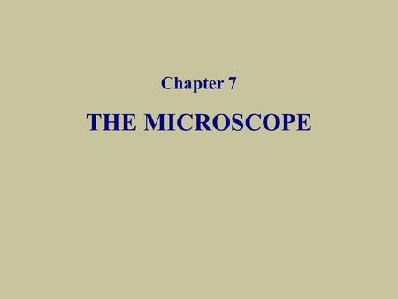THE MICROSCOPE Chapter 7. Introduction A microscope is an optical instrument that uses a lens or a combination of lenses to magnify and resolve the fine.