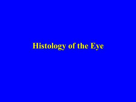 Histology of the Eye.