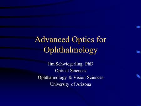 Advanced Optics for Ophthalmology