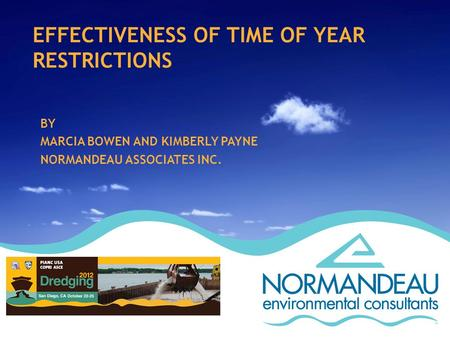 EFFECTIVENESS OF TIME OF YEAR RESTRICTIONS BY MARCIA BOWEN AND KIMBERLY PAYNE NORMANDEAU ASSOCIATES INC.
