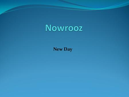 New Day. Nowruz is celebrated and observed by Iranian peoples and the related cultural continent and has spread in many other parts of the world, including.