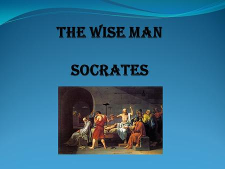 YOU ARE ABOUT TO MEET…. Socrates (c.470-399 B.C.E), one of the most powerful, intriguing, annoying, inspiring, widely known, and yet misunderstood figures.