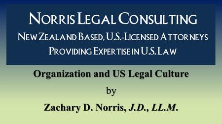 Organization and US Legal Culture by Zachary D. Norris, J.D., LL.M.