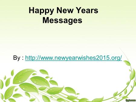 Happy New Years Messages By :