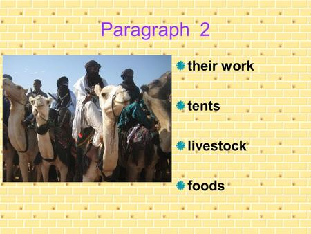 Paragraph 2 their work tents livestock foods their work nomadism.