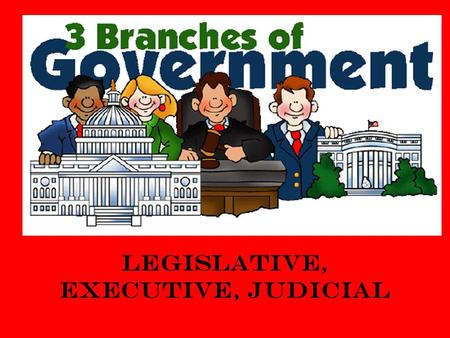 Legislative, Executive, Judicial United states government The Constitution created a government of three equal branches. The Constitution is the plan.