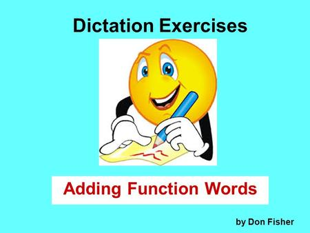 Dictation Exercises Adding Function Words by Don Fisher.