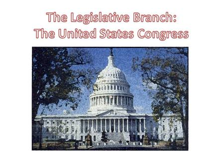 The United States has a bicameral Congress, meaning that it is composed of two different houses. The United States House of Representatives The United.