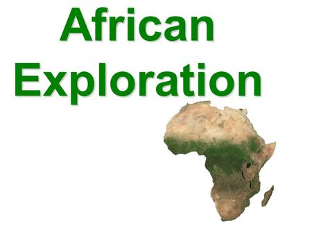 African Exploration. The Age of European Exploration & Colonization Western European countries expand during 15th century –Explore, conquer, and colonize.