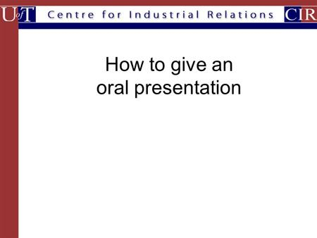 How to give an oral presentation. View oral presentation as a process of anticipating & overcoming potential misunderstandings –Identify what is the confusion.