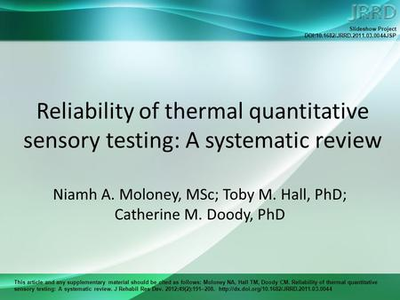 This article and any supplementary material should be cited as follows: Moloney NA, Hall TM, Doody CM. Reliability of thermal quantitative sensory testing: