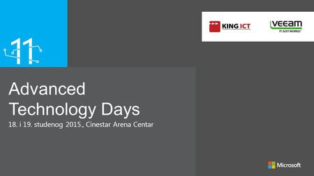 Advanced Technology Days 18. i 19. studenog 2015., Cinestar Arena Centar.