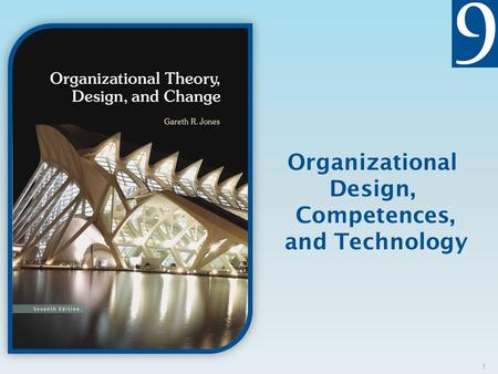 Organizational Design, Competences, and Technology 1.