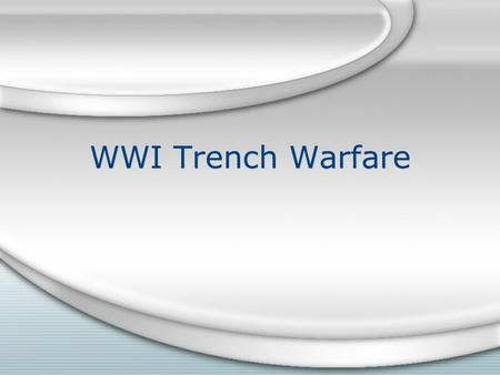 WWI Trench Warfare. Stalemate in the Trenches When war began most people assumed it would be over in a few months. The German army invaded Belgium with.