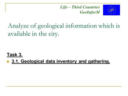 Analyze of geological information which is available in the city. Task 3. 3.1. Geological data inventory and gathering. Life – Third Countries GeoInforM.