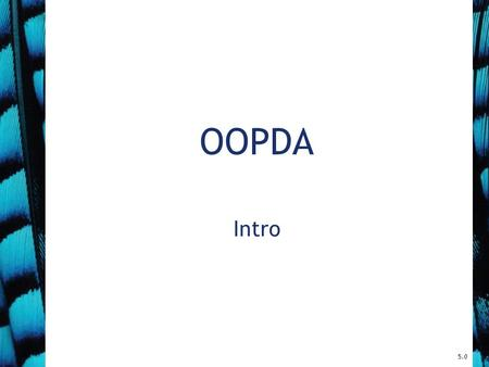 OOPDA Intro 5.0. Topics Website and Syllabus Rowan VPN and H:drive BlueJ application and projects Programming Style (Appendix J) Javadoc (Appendix I)