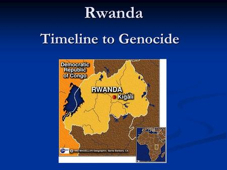 Rwanda Timeline to Genocide. 1885 – At the Berlin Conference of European Powers, Germany is given control of the area that includes Rwanda. 1885 – At.