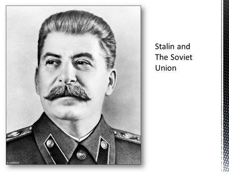 Stalin and The Soviet Union. 1945-The Soviet Army captures Berlin and then refuses to leave Eastern Europe.