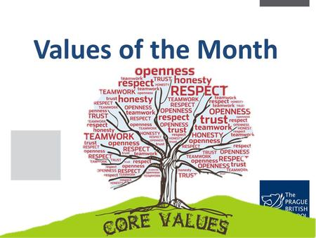 Values of the Month. Shared Values introduction of a new value each month Autumn Term September Responsibility October Cooperation November Cooperation.