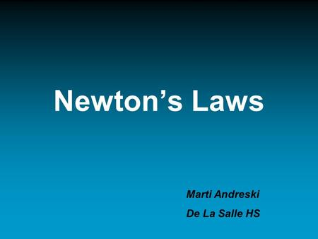Newton's Laws Marti Andreski De La Salle HS. Isaac Newton More than 300 years ago, Sir Isaac Newton explained the way in which forces (pushes and pulls)