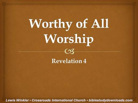 Revelation 4 Lewis Winkler Crossroads International Church biblestudydownloads.com.