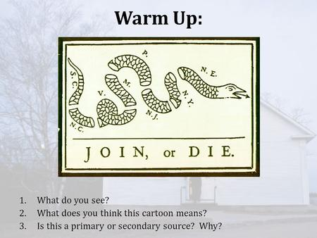 Warm Up: 1.What do you see? 2.What does you think this cartoon means? 3.Is this a primary or secondary source? Why?