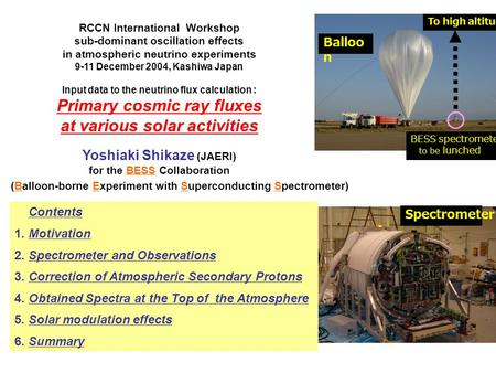 RCCN International Workshop sub-dominant oscillation effects in atmospheric neutrino experiments 9-11 December 2004, Kashiwa Japan Input data to the neutrino.
