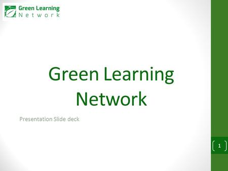 Green Learning Network Presentation Slide deck 1.