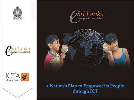 A Nation's Plan to Empower its People through ICT.