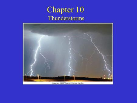 Chapter 10 Thunderstorms. Mid-latitude cyclone: counter-clockwise circulation around a low-pressure center Where are thunderstorms located? Along the.