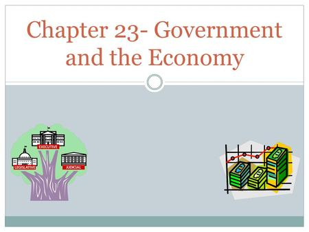 Chapter 23- Government and the Economy. Providing Public Goods Private goods are goods that when consumed by one individual, cannot be consumed by another.