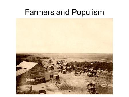 Farmers and Populism.
