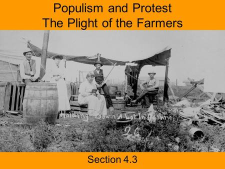Populism and Protest The Plight of the Farmers Section 4.3.