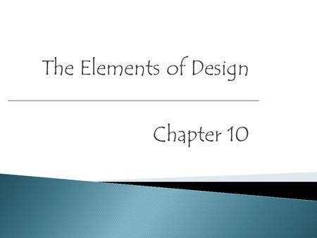 The Elements of Design Chapter 10. Industrial Traditional Contemporary Country FrenchRococoAsian.