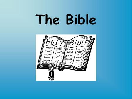 The Bible. THE BIBLE The books of the Old Testament contain: Law History Poetry Prophecy The books in the New Testament contain: Gospel History Letters.