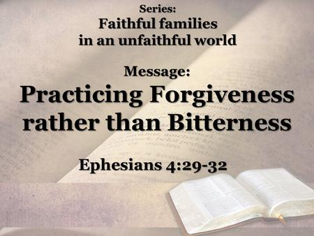 Series: Faithful families in an unfaithful world.