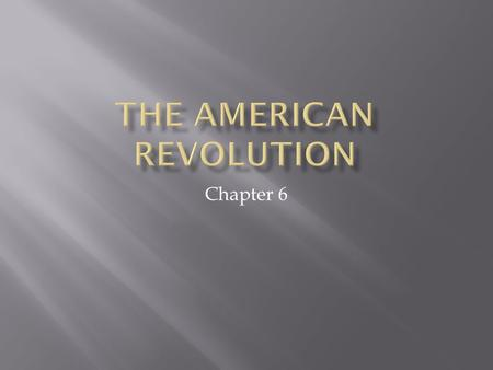Chapter 6.  Why It Matters: Although the United States declared its independence in 1776, no country recognized it as an independent nation at that time.