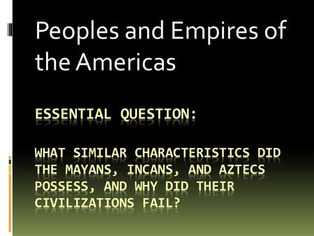 Peoples and Empires of the Americas. Pre-Columbian Societies  Pre-Columbian – before the arrival of Christopher Columbus  Art highly advanced  Gender.