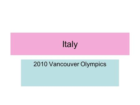 Italy 2010 Vancouver Olympics. Sports Athletes There are Italians in every sport except for freestyle skiing (fourteen sports) There are 110 male and.